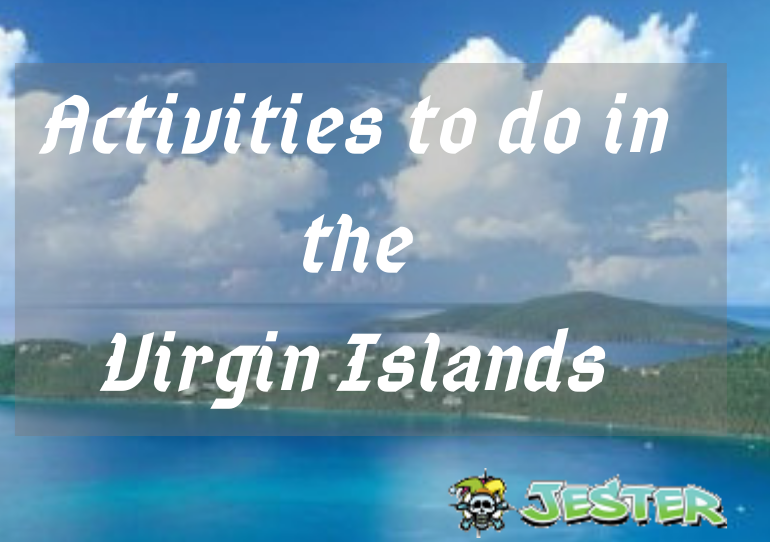 Activities to Do in the Virgin Islands St. Thomas & St. Johns – Sail High With Sail Jester!
